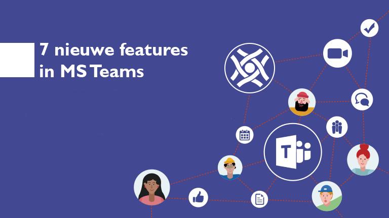 7 nieuwe features in Microsoft Teams